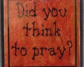 Did you think to Pray hand painted original board