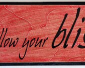 Follow Your Bliss wood hand painted hand textured board with painted edges with black vinyl