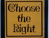 Choose the Right wood phrase sign wood tile
