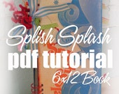 PDF Instructions-- 6x12 SPLISH SPLASH Mini Book