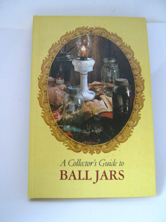 Vintage Ball Jar Book Collector S Guide To By