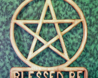 Blessed Be Pentacle - Wood carved Encircled Pentagram - Wiccan Pagan Greeting