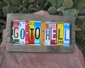 GO TO HELL recycled upcycled license plate art sign on BARN WOOD tomboyART