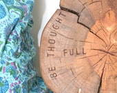 Be THOUGHT FULL Stump Table