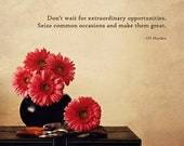 Gerbera Daisies Still Life with Quote - 8x10 Motivational Art - Inspirational Quote - Fine Art Photo - Made in Israel