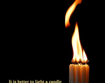 Candle and Flame - Light a Candle Against the Darkness - Eleanor Roosevelt - 8x10 Photoverse Print