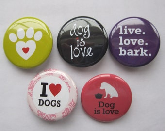 Magnets set of 5 button  mini 1 inch or 1.25 inch dog magnets you choose the size