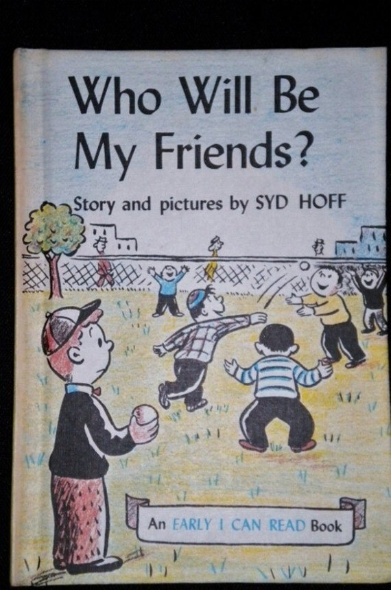 Who Will Be My Friends  1960 Vintage Childrens Book Syd Hoff