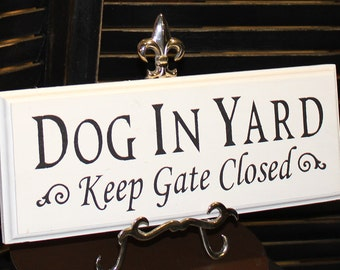 DOG IN YARD - Keep Gate Closed Sign/Dog Sign/Gate Sign/Pet Sign/Wood sign/Outdoor sign/Pets/Dog/Dogs/Animals/Yard sign/Hand painted