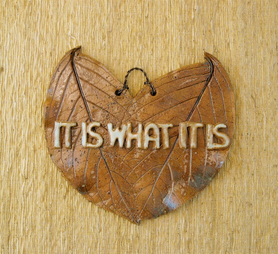 Real Leaves with Funny Phrase - Wall Sign - It is What it Is