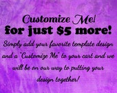Customize ANY single template design. Let's Create something Great :)