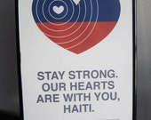 Our Hearts Are With You, Haiti Poster - All Proceeds Donated to Earthquake Relief