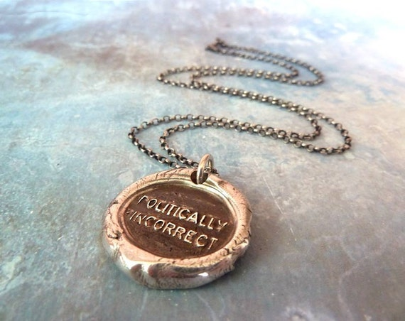Wax Seal Necklace. Politically Incorrect. Fine Silver. Sterling Silver Chain. Wax Seal Artisan Jewelry