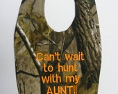 Can't wait to hunt with my Aunt - Baby Bib - SMALL