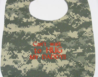 Cant Wait To Hug My DADDY Military Army Baby Bib - LARGE