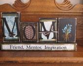 Mom Sign, Mother Gift, Gift for Mom, Mothers Day Gift,  Mom Blocks, Mom-Friend, Mentor, Inspiration-Custom Sign