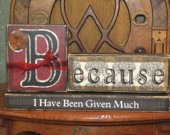 Customized Inspirational Sign - Wedding and  House Warming Word Blocks - Because I have Been Given Much