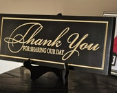 Thank You For Sharing Our Day Carved Engraved Wood Sign
