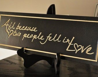 All Because Two People Fell in Love Carved Engraved Wood Sign