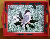 Tray, Christmas Mosaic, Chickadee, Holly, On Sale was 35.00 Now 25.00