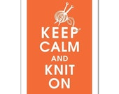 KEEP CALM AND KNIT ON, 13X19 Print-(FIERY OPAL featured) Buy 3 and get 1 FREE