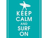 Keep Calm and SURF ON (surfer boy) - Art Print (Featured in Oceanic Blue) Keep Calm Art Prints and Posters
