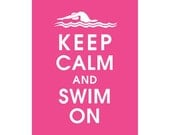 Keep Calm and Swim On, 5X7 Print-(Featured in Hot Pink) (Female Lane Swimmer)  Buy 3 Get One Free