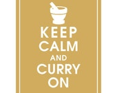 Keep Calm and CURRY ON (Mortar Pestle) - Art Print (Featured in Golden Chariot) Keep Calm Art Prints and Posters