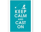 Keep Calm and Cast On - 13x19 Poster (Featured in Oceanic Waves) (Fisherman Inspiration - Buy 3 and get 1 FREE