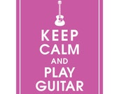 Keep Calm and PLAY GUITAR - Art Print (Featured in Raspbperry Rouge) Keep Calm Art Prints and Posters