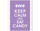 Keep Calm and EAT CANDY, 13x19 Poster (Imperial Violet) Buy 3 and get 1 FREE keep calm art keep calm print