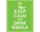 Keep Calm and Drink Tequila - Art Print (Shot glass with Lime) (Featured in Grass Green) Keep Calm Art Prints and Posters