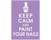Keep Calm and PAINT YOUR NAILS, 5x7 Print (Featured Imperial Violet) Buy 3 and get 1 Free  Keep Calm Art Keep Calm Poster