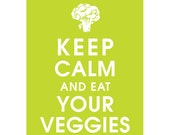 Keep Calm and EAT YOUR VEGGIES (B) - Art Print (Featured in Lime Soda) Keep Calm Art Prints and Posters