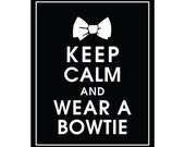 Keep Calm and WEAR A BOWTIE - Art Print (Featured in Black) Keep Calm Art Prints and Posters