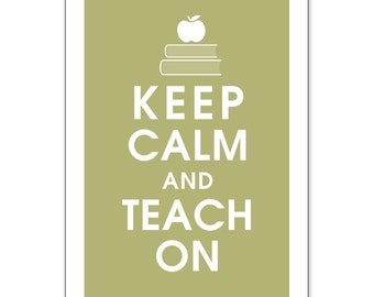 Keep Calm and Teach On, 13x19 Poster (FROG PRINCE Green featured) Purchase 3 and get 1 FREE keep calm art keep calm print
