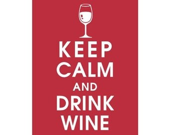 Keep Calm and Drink Wine, (CARDINAL RED featured) 5x7 Poster-Buy 3 and get 1 FREE