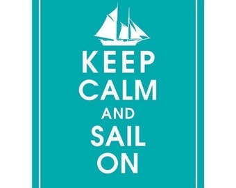 Keep Calm and SAIL ON - Art Print (Featured in Oceanic Blue) Keep Calm Art Prints and Posters