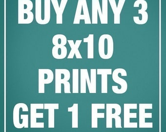 PROMOTION from KeepCalmShop-Buy any 3-8x10 Prints and get 1 FREE of equal or lesser value