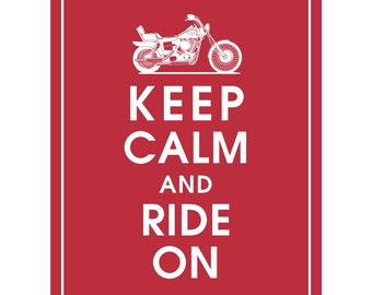 Keep Calm and RIDE ON (Motorcyle) - Art Print (Featured in Cardinal Red) Keep Calm Art Prints and Posters
