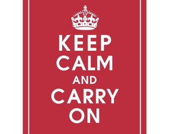 Keep Calm and CARRY ON - Art Print (Featured in Cardinal Red) Keep Calm Art Prints and Posters
