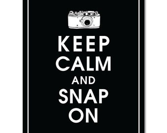 Keep Calm and SNAP ON - Art Print (Featured in Black) Keep Calm Art Prints and Posters