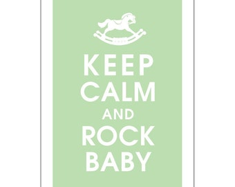 Keep Calm and Rock Baby (Rocking Horse), 13x19 Print-(Japanese Jade featured) Buy 3 get 1 FREE