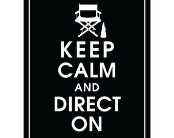Keep Calm and DIRECT ON - Art Print (Directors Chair & Microphone) (Featured in Black) Keep Calm Art Prints and Posters