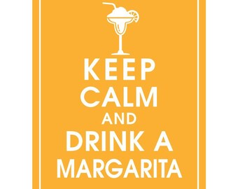 Keep Calm and DRINK A MARGARITA - Art Print (Featured in Clementine) Keep Calm Art Prints and Posters