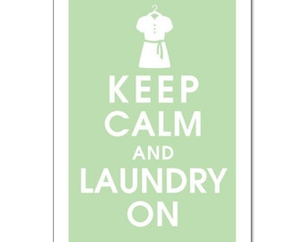 Keep Calm and Laundry on 13x19 Print (Featured in Japanese Jade) Buy 3 get One Free