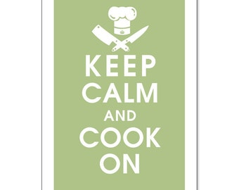 Keep Calm and Cook On 13x19 Poster- (Featured in Sage Green) (Inspirational to aspiring Chefs) Buy 3 and get 1 FREE keep calm art