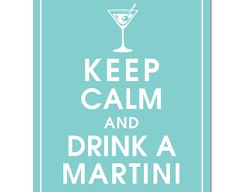 Keep Calm and DRINK A MARTINI - Art Print (Featured in Paris Blue) Keep Calm Art Prints and Posters