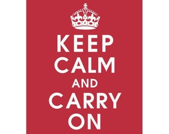 Keep Calm and CARRY ON (B) - Art Print (Featured in Cardinal Red) Keep Calm Art Prints and Posters
