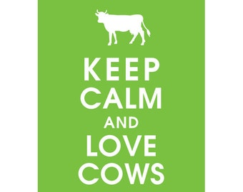 Keep Calm AND LOVE COWS (B) - Art Print (Featured in Grass) Keep Calm Art Prints and Posters